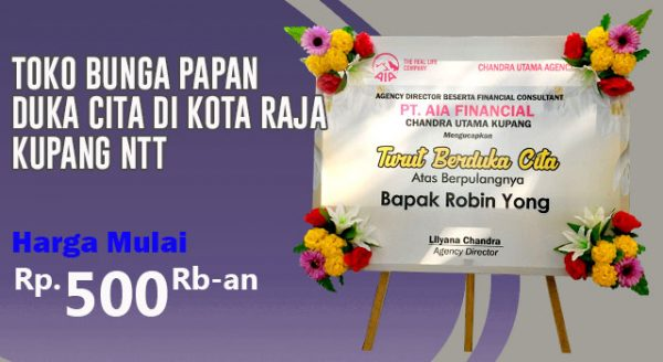 Toko Bunga Papan Duka Cita di Kota Raja Kupang Nusa Tenggara Timur