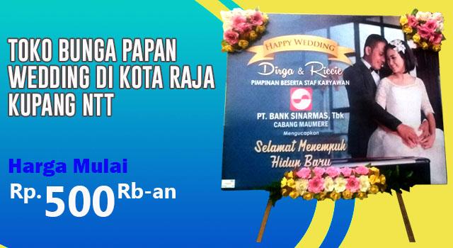 Toko Bunga Papan wedding di Kota Raja Kupang Nusa Tenggara Timur